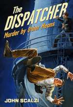 The Dispatcher: Murder by Other Means (The Dispatcher #2)