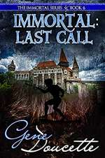 Immortal: Last Call (The Immortal Series, #6)