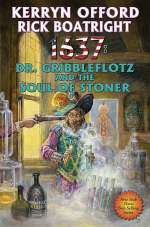 1637: Dr. Gribbleflotz and the Soul of Stoner