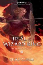 Trial of the Wizard King (The Wizard King Trilogy #2)