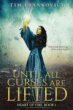 Until All Curses Are Lifted (Heart of Fire #1)