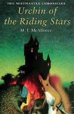 Urchin of the Riding Stars (The Mistmantle Chronicles #1)