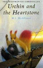 Urchin and the Heartstone (The Mistmantle Chronicles #2)
