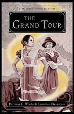 The Grand Tour (Sorcery & Cecelia, #2)