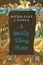 A Swiftly Tilting Planet (The Time Quintet, #3)
