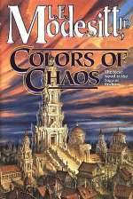 Colors of Chaos (Saga of Recluce, #9)