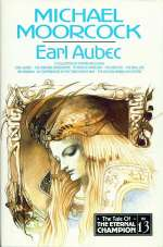 Earl Aubec and Other Stories (The Tale of the Eternal Champion #13)