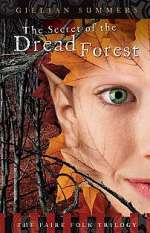 The Secret of the Dread Forest (The Faire Folk Trilogy, #3)