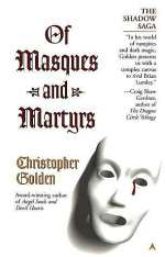 Of Masques and Martyrs (The Shadow Saga, #3)