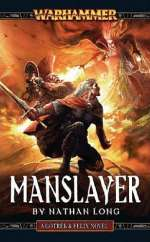 Manslayer (Warhammer: Gotrex & Felix, #9)