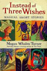 Instead of Three Wishes: Magical Short Stories