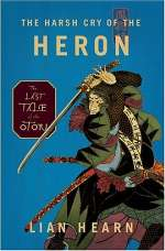 The Harsh Cry of the Heron (Tales of the Otori, #4)