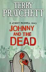 Johnny and the Dead (The Johnny Maxwell Trilogy #2)
