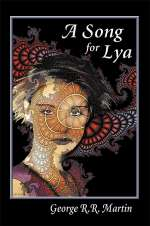 A Song for Lya and Other Stories