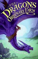 The Dragons of Ordinary Farm (The Ordinary Farm Adventures, #1)