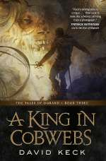 A King in Cobwebs (The Tales of Durand, #3)
