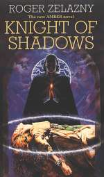 Knight of Shadows (The Chronicles of Amber, #9)