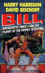 Bill, the Galactic Hero on the Planet of the Hippies from Hell (Bill, the Galactic Hero, #6)