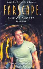 Ship of Ghosts (Farscape, #3)