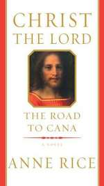 The Road to Cana (Christ the Lord #2)