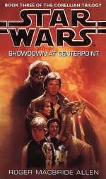 Showdown at Centerpoint (Star Wars: Corellian Trilogy #3)