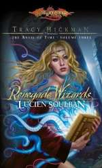 Renegade Wizards (Dragonlance: Tracy Hickman Presents the Anvil of Time, #3)