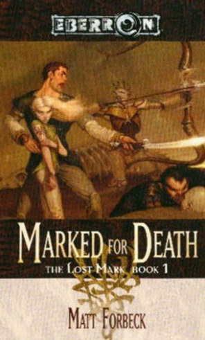 Marked for Death (Eberron: The Lost Mark #1) - Matt Forbeck
