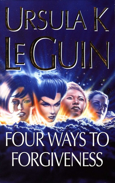 Four Ways to Forgiveness - Ursula K. Le Guin