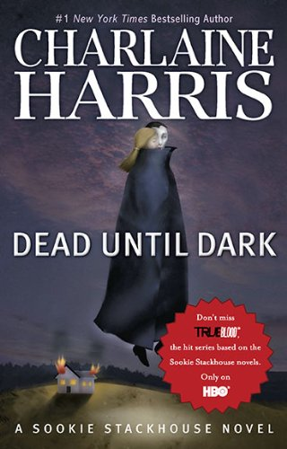 Dead Until Dark (The Southern Vampire Mysteries #1) - Charlaine Harris