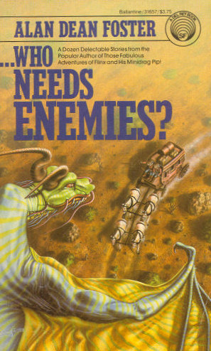 ...Who Needs Enemies? (With Friends... #2) - Alan Dean Foster