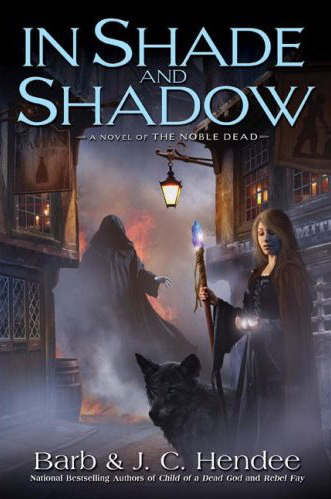 In Shade and Shadow (The Noble Dead #7) - Barb Hendee, J. C. Hendee