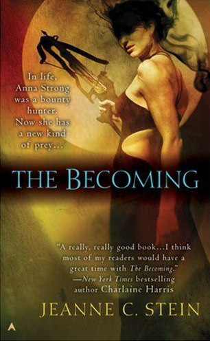 The Becoming (Anna Strong Chronicles / Anna Strong, Vampire #1) - Jeanne C. Stein