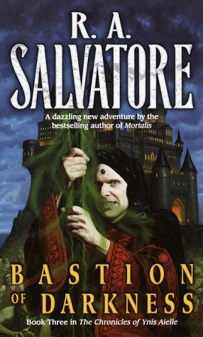 Bastion of Darkness (The Chronicles of Ynis Aielle #3) - R. A. Salvatore
