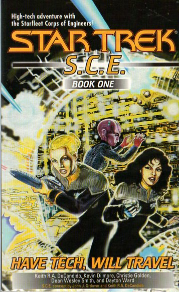 Have Tech, Will Travel (Star Trek: S.C.E. #1) - Christie Golden, Keith R. A. DeCandido, Dean Wesley Smith, Kevin Dilmore, Dayton Ward