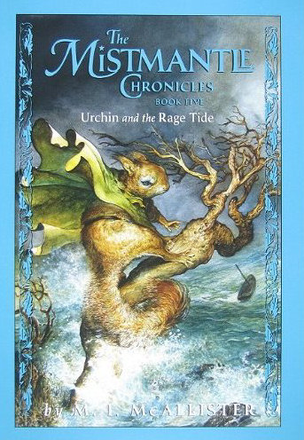 Urchin and the Rage Tide (The Mistmantle Chronicles #5) - M. I. McAllister
