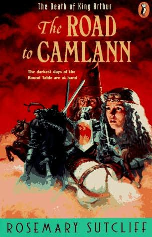 The Road to Camlann - Rosemary Sutcliff