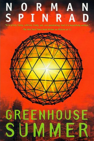 Greenhouse Summer - Norman Spinrad