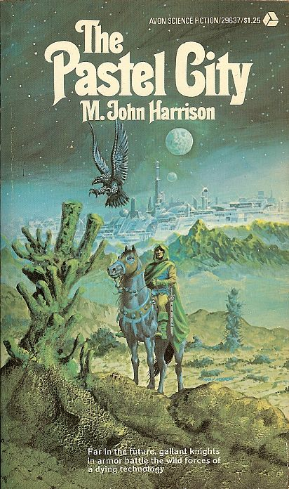 The Pastel City (The Tales of Viriconium #1) - M. John Harrison
