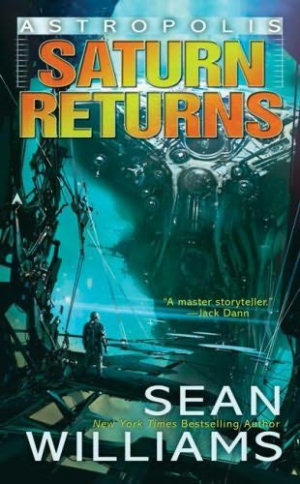 Saturn Returns (Astropolis #1) - Sean Williams