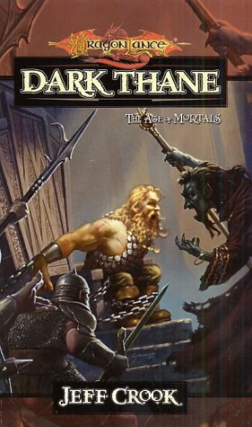Dark Thane (Dragonlance: The Age of Mortals #3) - Jeff Crook