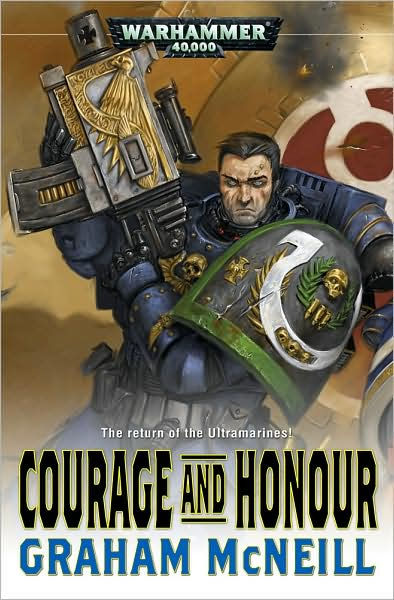 Courage and Honour (Warhammer 40,000: Ultramarines #5) - Graham McNeill