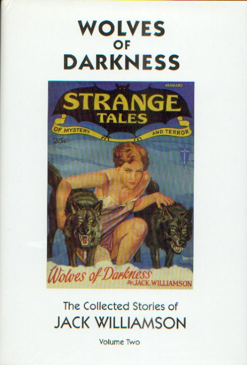 Wolves of Darkness (The Collected Stories of Jack Williamson #2) - Jack Williamson