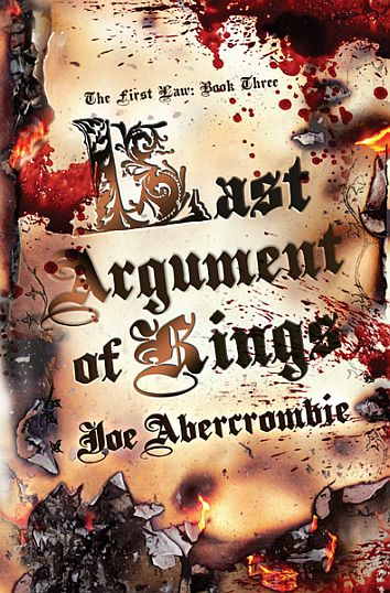 Last Argument of Kings (The First Law Trilogy #3) - Joe Abercrombie