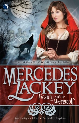 Beauty and the Werewolf (Five Hundred Kingdoms #6) - Mercedes Lackey