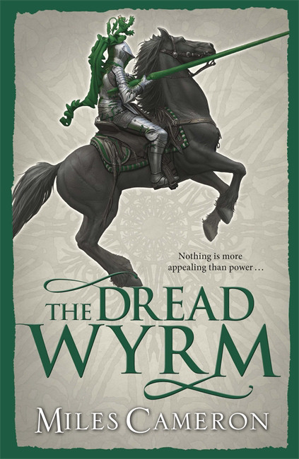 The Dread Wyrm (The Traitor Son Cycle #3) - Miles Cameron