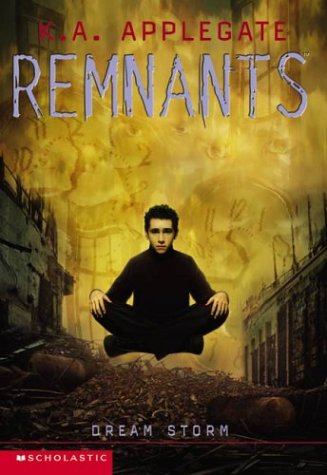 Dream Storm (Remnants #11) - K. A. Applegate