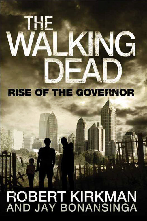 Rise of the Governor (The Walking Dead: The Governor Series #1) - Jay Bonansinga, Robert Kirkman
