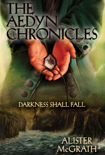 Darkness Shall Fall (The Aedyn Chronicles #3) - Alister McGrath