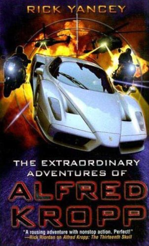 The Extraordinary Adventures of Alfred Kropp (Alfred Kropp #1) - Rick Yancey