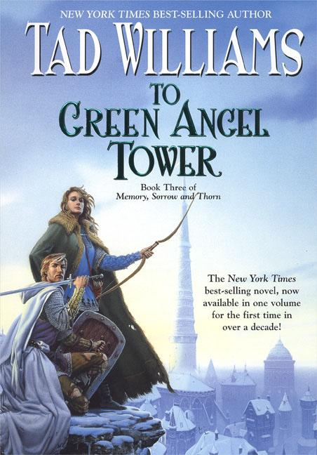 To Green Angel Tower (Memory, Sorrow and Thorn #3) - Tad Williams
